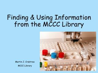 Finding & Using Information from the MCCC Library