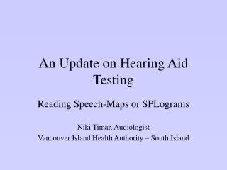 An Update on  Hearing Aid Testing