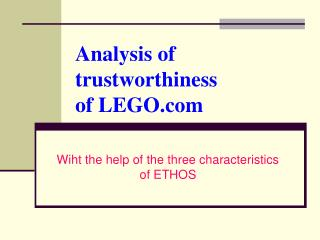 Analysis of trustworthiness of LEGO