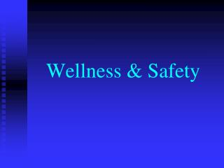 Wellness & Safety