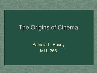 The Origins of Cinema
