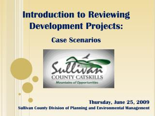 Introduction to Reviewing Development Projects:     Case Scenarios