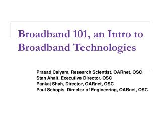 Broadband 101, an Intro to Broadband Technologies