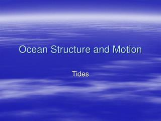 Ocean Structure and Motion