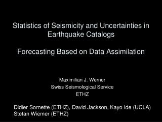 Statistics of Seismicity and Uncertainties in Earthquake Catalogs Forecasting Based on Data Assimilation