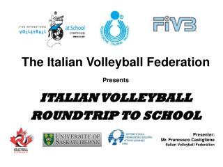 The Italian Volleyball Federation Presents