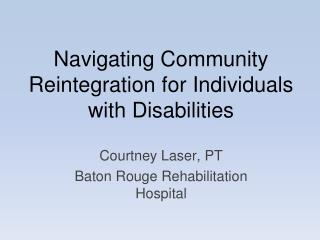 Navigating Community Reintegration for Individuals with Disabilities