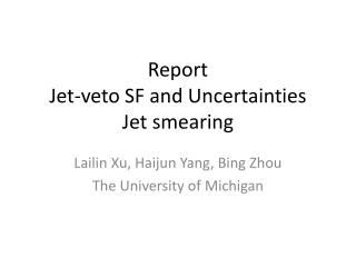 Report Jet-veto SF and Uncertainties Jet smearing
