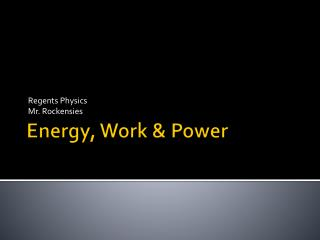 Energy, Work & Power