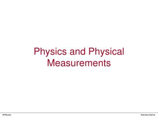 Physics and Physical Measurements