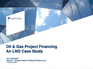 Oil & Gas Project Financing An LNG Case Study