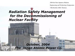 Radiation Safety Management  for the Decommissioning of Nuclear Facility
