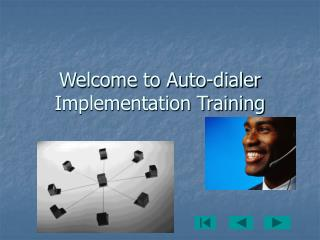 Welcome to Auto-dialer Implementation Training