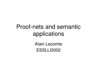 Proof-nets and semantic applications