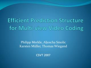 Efficient Prediction Structure for Multi-view Video Coding