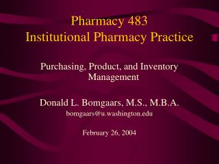 Pharmacy 483  Institutional Pharmacy Practice