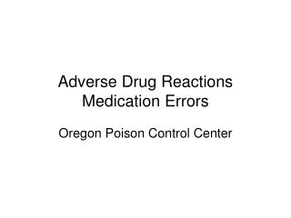 Adverse Drug Reactions Medication Errors