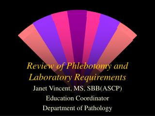 Review of Phlebotomy and Laboratory Requirements