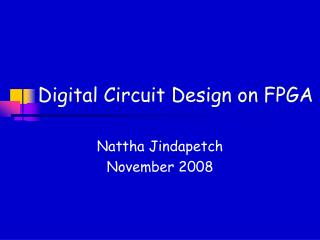 Digital Circuit Design on FPGA