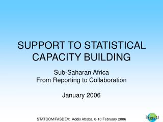 SUPPORT TO STATISTICAL CAPACITY BUILDING