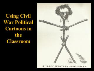 Using Civil War Political Cartoons in the Classroom