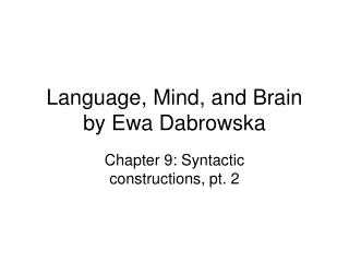 Language, Mind, and Brain by Ewa Dabrowska