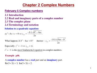 February 5 Complex numbers 2.1 Introduction 2.2 Real and imaginary parts of a complex number