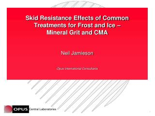 Skid Resistance Effects of Common  Treatments for Frost and Ice – Mineral Grit and CMA