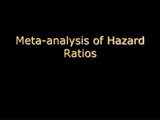 Meta-analysis of Hazard Ratios