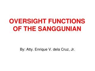OVERSIGHT FUNCTIONS OF THE SANGGUNIAN