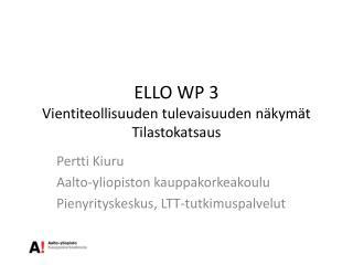 ELLO WP 3 Vientiteollisuuden tulevaisuuden näkymät Tilastokatsaus