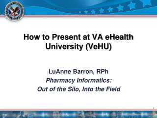 How to Present at VA  eHealth  University ( VeHU )