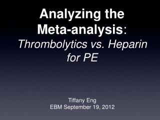 Analyzing the  Meta-analysis : Thrombolytics vs. Heparin for PE