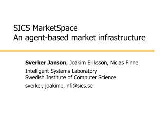 SICS MarketSpace An agent-based market infrastructure