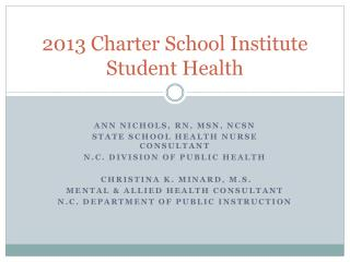 2013 Charter School Institute Student Health