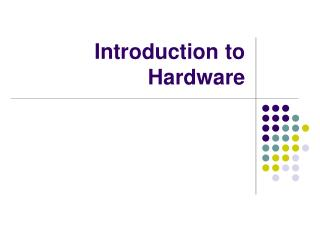 Introduction to Hardware
