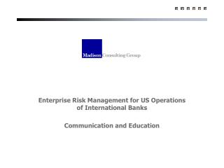 Enterprise Risk Management for US Operations of International Banks Communication and Education