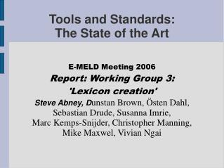 Tools and Standards:  The State of the Art