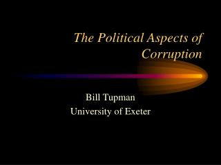 The Political Aspects of Corruption