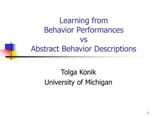 Learning from  Behavior Performances vs Abstract Behavior Descriptions