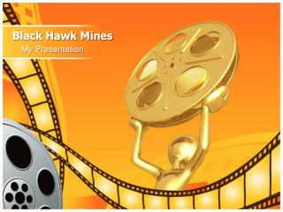 Black Hawk Mines - My Presentation