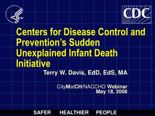 Centers for Disease Control and Prevention's Sudden Unexplained Infant Death Initiative