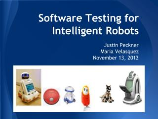 Software Testing for Intelligent Robots