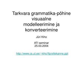Tarkvara grammatika-põhine visuaalne  modelleerimine ja konverteerimine