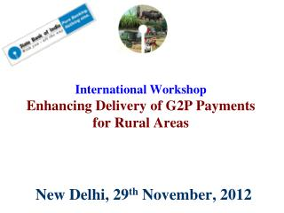 International Workshop Enhancing Delivery of G2P Payments  for Rural Areas