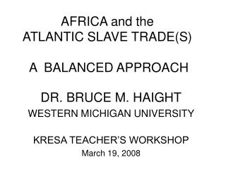 AFRICA and the ATLANTIC SLAVE TRADE(S)  A  BALANCED APPROACH