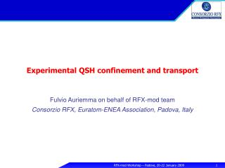 Experimental QSH confinement and transport