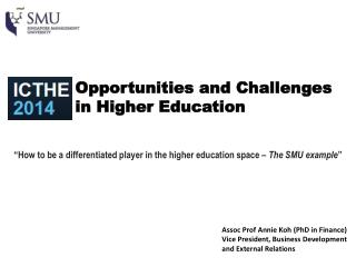 Opportunities and Challenges in Higher Education
