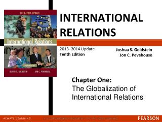 INTERNATIONAL RELATIONS 2013–2014 Update Tenth Edition