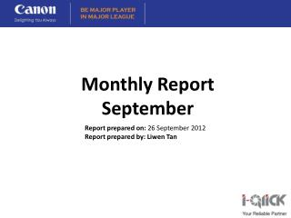 Report prepared on:  26 September 2012 Report prepared by:  Liwen  Tan